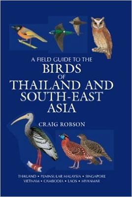A Field Guide to the Birds of Thailand and South East Asia by Craig Robson